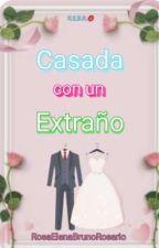 Casada con un extraño💍 by REBR21