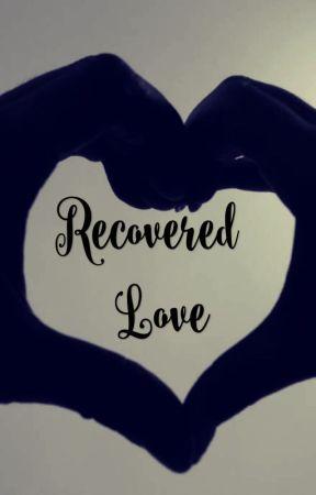 Recovered love  by NancyMcLarty