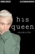 his queen (scomiche) - completed by bubblegrassi