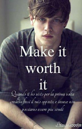 Make it worth it (DISPONIBILE IN LIBRERIA)  by baciami2015
