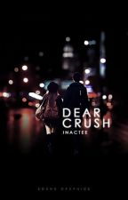 Dear Crush, by inactee