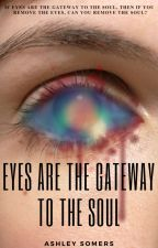 Eyes Are the Gateway to the Soul by TheOperaDalek