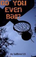 Do you even ball? ~Lamelo Ball~ by ballbros123
