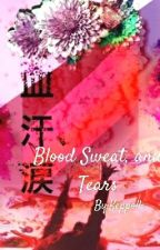 Blood Sweat, and Tears (BTS x Reader smuts)  by Keppolli
