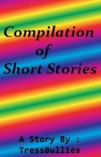 Compilation of Short Stories by TressBullies