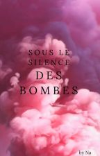 Sous le silence des bombes by na2131