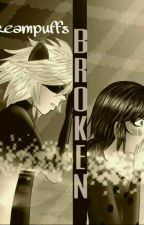 Broken [Complete] by _creampuffs