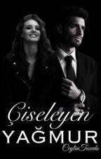 ÇİSELEYEN YAĞMUR  by CeylinTuxedo