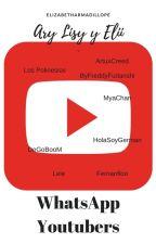 Whatsapp Youtubers [HIATUS] by ElizabethArmadilloPe
