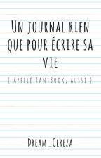 Un journal rien que pour écrire sa vie ( appelé RantBook, aussi ) by -Lysandre