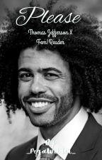 Thomas Jefferson X Reader! Modern AU by SaltyTrashTM
