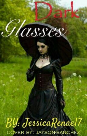 Dark Glasses by JessicaRenae17