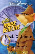 The Great Mouse Detective (Basil X Jamie) by JEDI271217