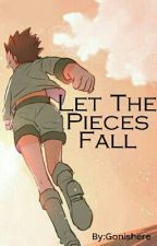 Let The Pieces Fall by Gonishere