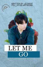 [OG] Let Me Go | jungkook by jeonfat