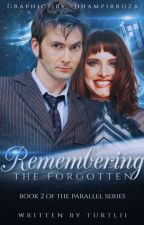 Remembering the Forgotten [2] (The Parallel Series) #Wattys2017 by Turtlii