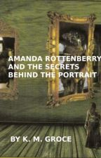 AMANDA ROTTENBERRY AND THE SECRETS BEHIND PORTRAIT by misskittybell