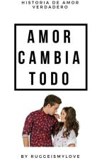 Amor Cambia Todo | Lutteo ✅ by RuggeIsMyLove