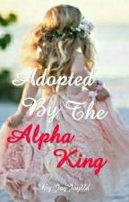 Adopted by the Alpha King by CattyLuv707