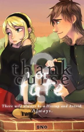 Thank or Curse Fate? - [HTTYD FANFICTION] - Home (Hiccup-1