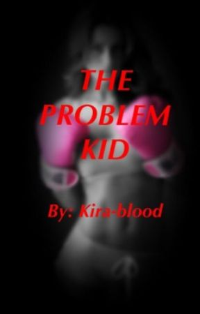 The Problem Kid {Sequel to TGLG}  by Kira-blood