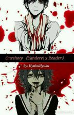 ONESHOTY Yandere x Reader [ZAMÓWIENIA ZAMKNIĘTE] by HyakuHayaku