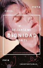 Dejaría mi dignidad por ti (Gay - Yaoi) by dauraxb