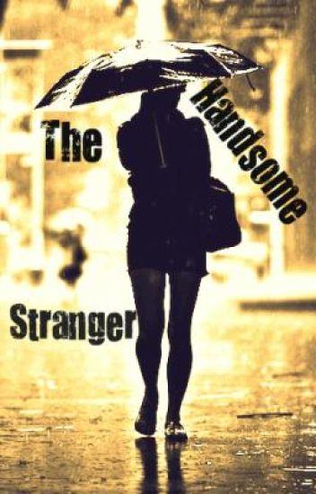 The Handsome Stranger.UNDER CONSTRUCTION