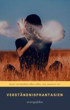 Verständnisphantasien by storyofdie