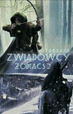 Zwiadowcy zodiacs cz.2 by Tosia13