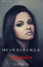 Nevra&Kenza- Bipolaire by Amylee295