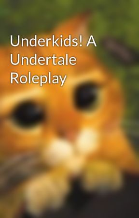 Underkids! A Undertale Roleplay by ShallowDove