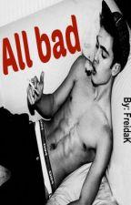 All bad by FreidaK