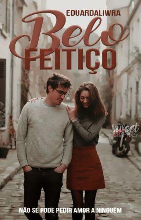 Belo Feitiço by eduardaliwra