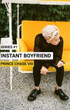 Instant Boyfriend: Prince Chase VIII (UNDER REVISION) by MaRoo_