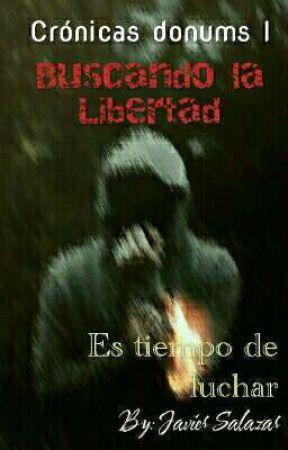 Crónicas Donums I: Buscando la Libertad. by jasa2000