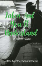 Listen and You'll Understand (a Joshler fanfic) COMING SOON !!! by InthenameofJoshDun