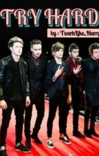Try Hard ( 1D Fanfiction / H.S AU ) COMPLETED by eishuustyles