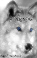A Wolf's Tear by LauraHamilton16