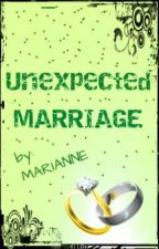 UNEXPECTED MARRIAGE by MARYHANIE