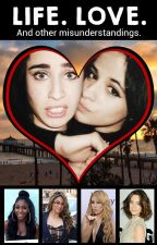 Life. Love. And other misunderstandings [Camren fanfic] by WaitingFor420