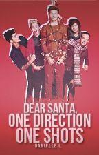 Dear Santa, One Direction One Shots(Closed) by DanceLikeMagicMike