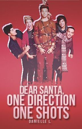 Dear Santa, One Direction One Shots {Opened} by DanceLikeMagicMike