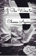 If She Were To Choose Again - A Fred Weasley the Second fanfiction by KaavBookworm