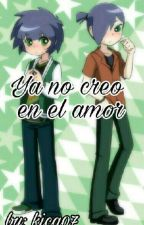 Ya No Creo En El Amor 💔 ( Bellota X Butch ) by Kica07