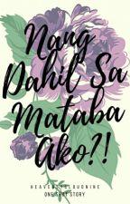 Nang Dahil Sa Mataba Ako?! by heavenlycloudnine