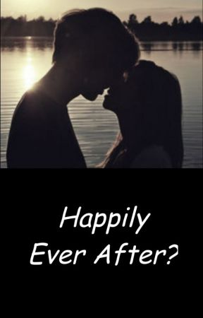 Happily Ever After? by princessemmaforever