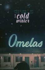 OMELAS by ANTAWE