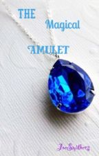The Magical Amulet by JoeSmithers