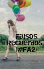 Falsos Recuerdos {#FalsasApariencias2} by LailaSG